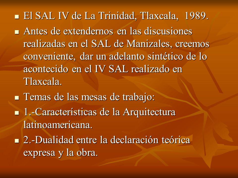 El SAL IV de La Trinidad, Tlaxcala, 1989. El SAL IV de La Trinidad, Tlaxcala, 1989. Antes de extendernos en las discusiones realizadas en el SAL de Ma