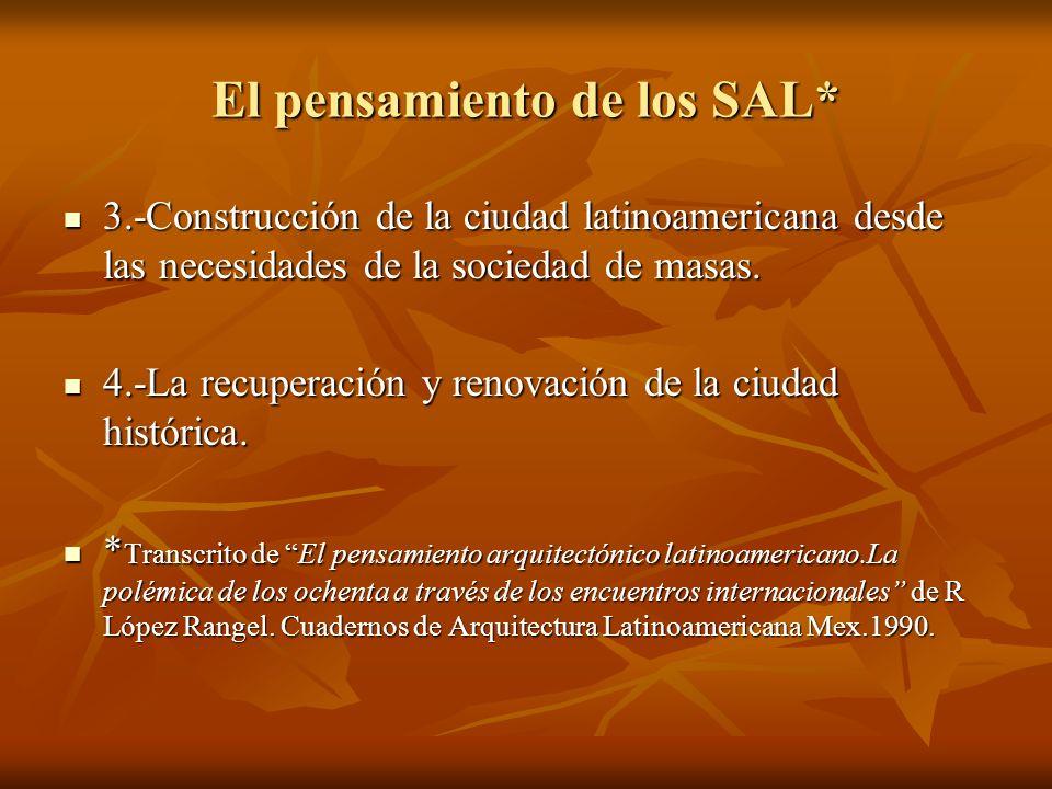 El pensamiento de los SAL* 3.-Construcción de la ciudad latinoamericana desde las necesidades de la sociedad de masas. 3.-Construcción de la ciudad la