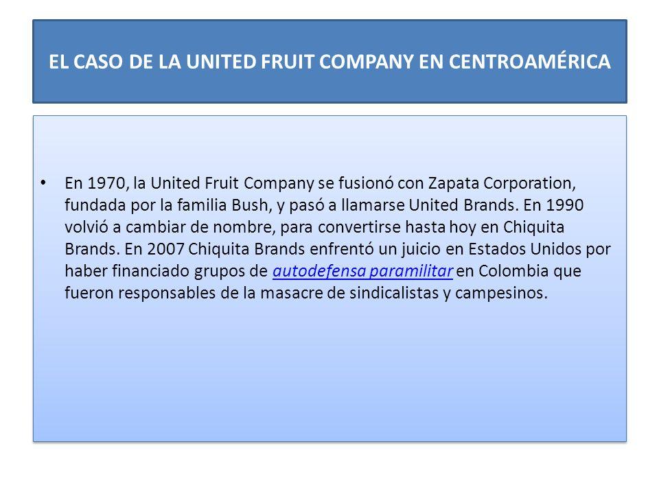 En 1970, la United Fruit Company se fusionó con Zapata Corporation, fundada por la familia Bush, y pasó a llamarse United Brands. En 1990 volvió a cam