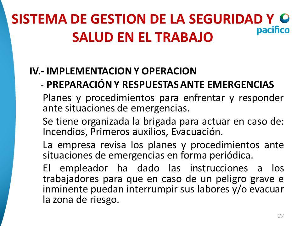 27 IV.- IMPLEMENTACION Y OPERACION - PREPARACIÓN Y RESPUESTAS ANTE EMERGENCIAS Planes y procedimientos para enfrentar y responder ante situaciones de