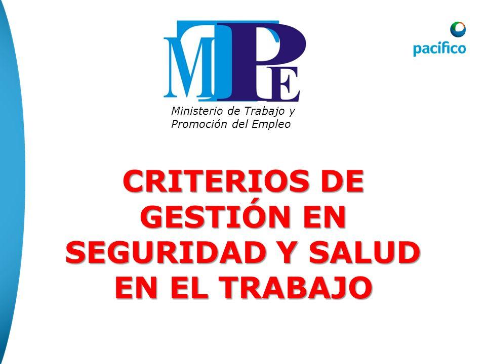 CRITERIOS DE GESTIÓN EN SEGURIDAD Y SALUD EN EL TRABAJO Ministerio de Trabajo y Promoción del Empleo