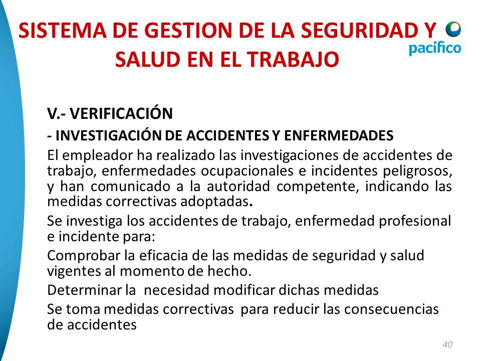 40 V.- VERIFICACIÓN - INVESTIGACIÓN DE ACCIDENTES Y ENFERMEDADES El empleador ha realizado las investigaciones de accidentes de trabajo, enfermedades