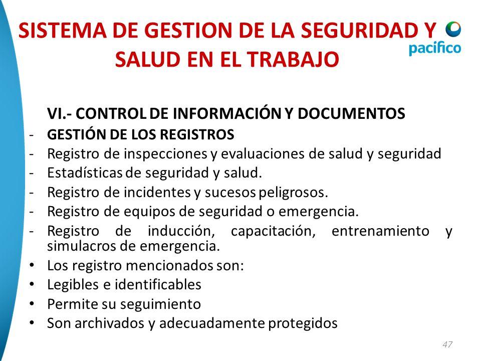 47 VI.- CONTROL DE INFORMACIÓN Y DOCUMENTOS -GESTIÓN DE LOS REGISTROS -Registro de inspecciones y evaluaciones de salud y seguridad -Estadísticas de s