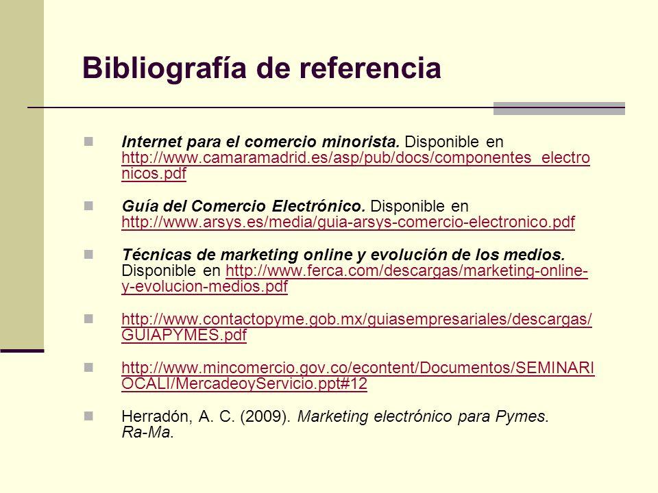 Internet para el comercio minorista. Disponible en http://www.camaramadrid.es/asp/pub/docs/componentes_electro nicos.pdf http://www.camaramadrid.es/as