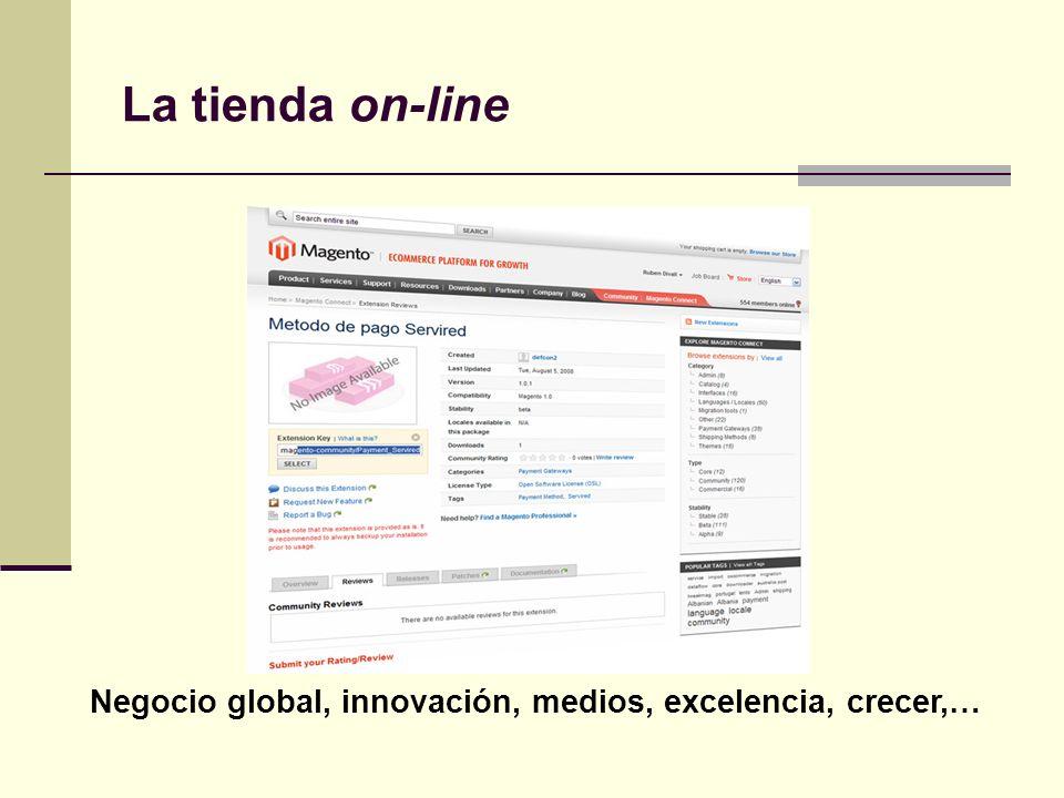 La tienda on-line Negocio global, innovación, medios, excelencia, crecer,…