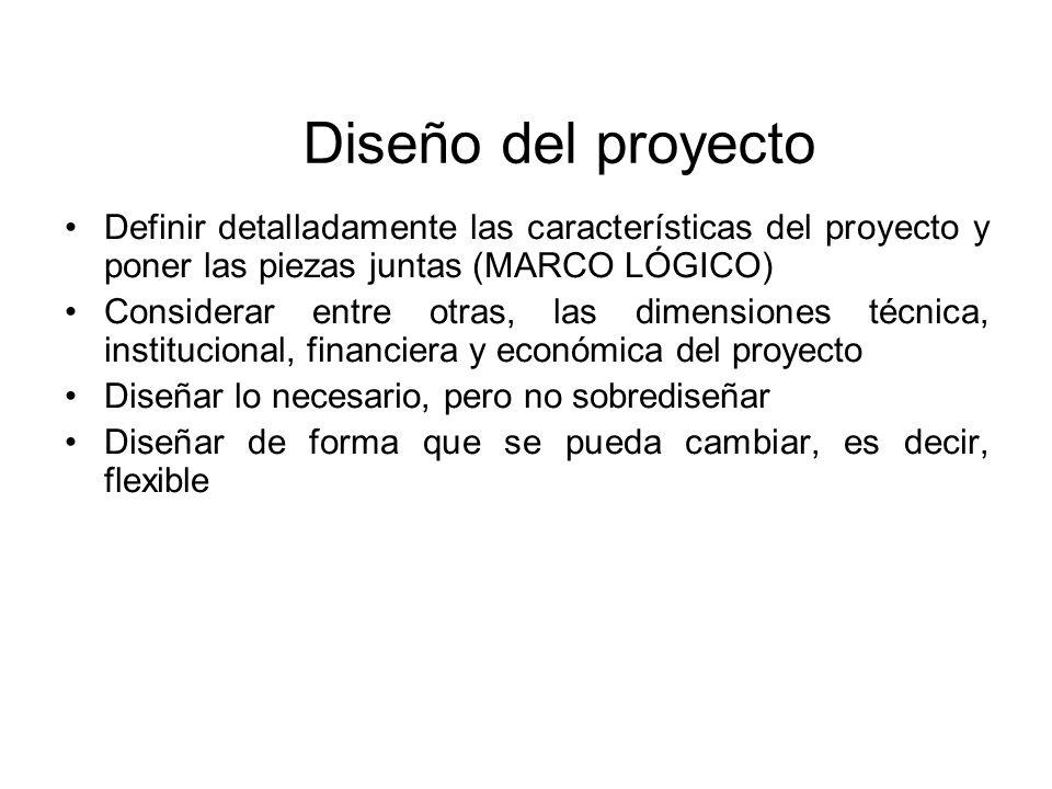 Diseño del proyecto Definir detalladamente las características del proyecto y poner las piezas juntas (MARCO LÓGICO) Considerar entre otras, las dimen