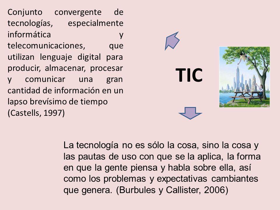 TIC Conjunto convergente de tecnologías, especialmente informática y telecomunicaciones, que utilizan lenguaje digital para producir, almacenar, proce
