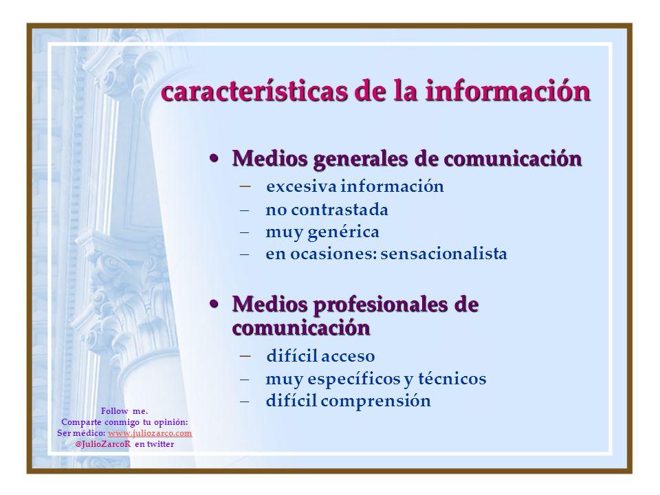 características de la información Medios generales de comunicaciónMedios generales de comunicación – excesiva información – no contrastada – muy genér