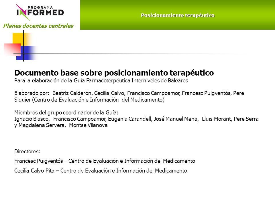 Posicionamiento terapéutico Planes docentes centrales Documento base sobre posicionamiento terapéutico Para la elaboración de la Guía Farmacoterpéutic
