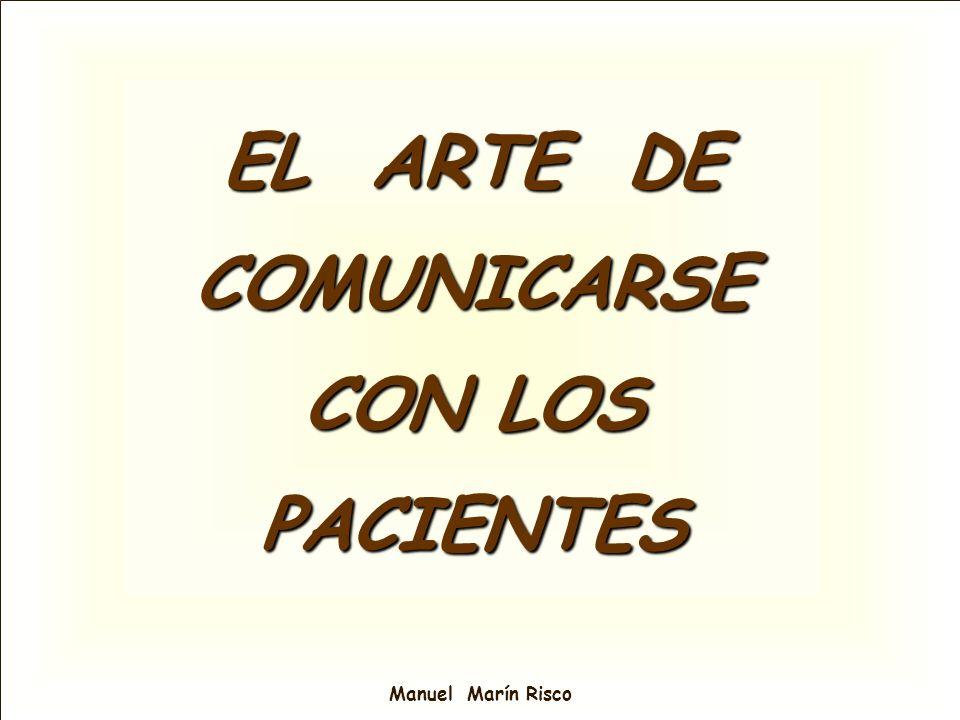 Manuel Marín Risco EL ARTE DE COMUNICARSE CON LOS PACIENTES