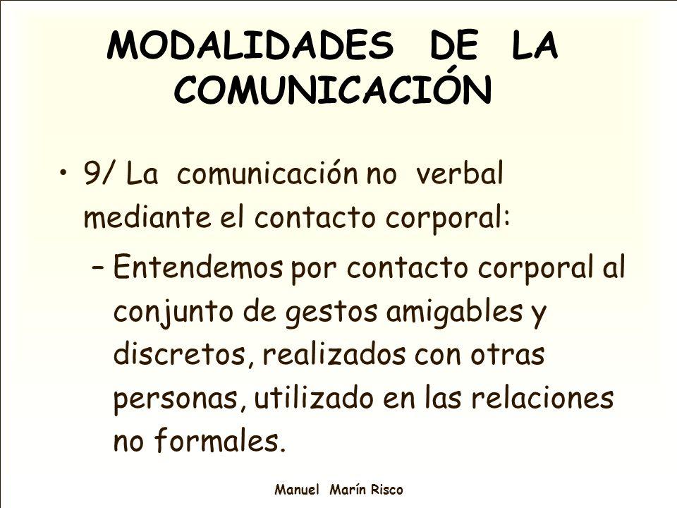 Manuel Marín Risco 9/ La comunicación no verbal mediante el contacto corporal: –Entendemos por contacto corporal al conjunto de gestos amigables y dis