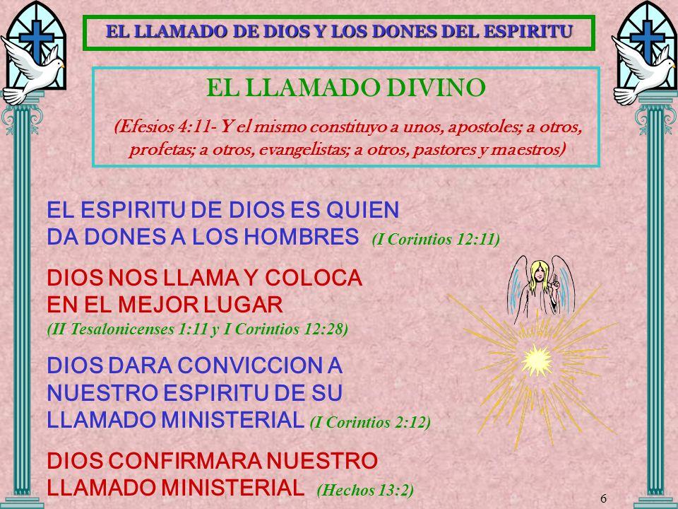 EL LLAMADO DIVINO (Efesios 4:11- Y el mismo constituyo a unos, apostoles; a otros, profetas; a otros, evangelistas; a otros, pastores y maestros) EL E