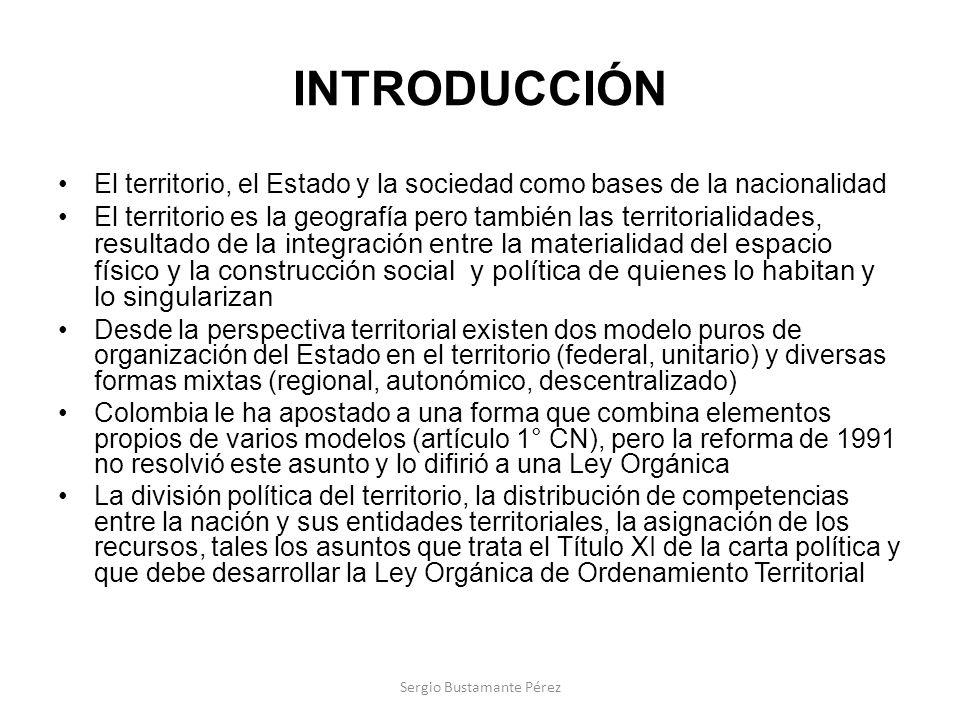 INTRODUCCIÓN El territorio, el Estado y la sociedad como bases de la nacionalidad El territorio es la geografía pero tamb ién las territorialidades, r