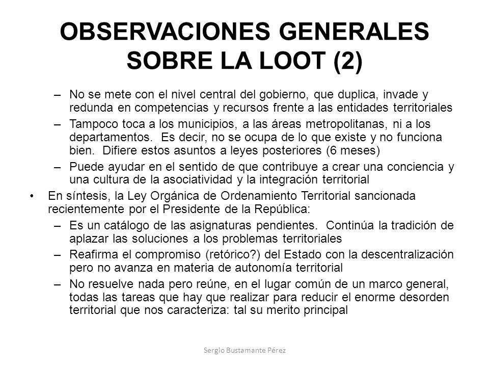 OBSERVACIONES GENERALES SOBRE LA LOOT (2) –No se mete con el nivel central del gobierno, que duplica, invade y redunda en competencias y recursos fren