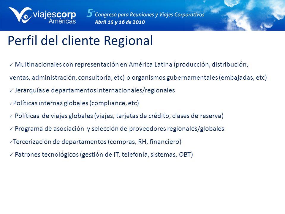 Perfil del cliente Regional Multinacionales con representación en América Latina (producción, distribución, ventas, administración, consultoría, etc)