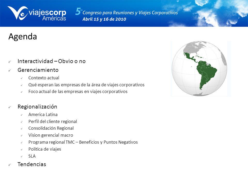 Perfil del cliente Regional Multinacionales con representación en América Latina (producción, distribución, ventas, administración, consultoría, etc) o organismos gubernamentales (embajadas, etc) Jerarquías e departamentos internacionales/regionales Políticas internas globales (compliance, etc) Políticas de viajes globales (viajes, tarjetas de crédito, clases de reserva) Programa de asociación y selección de proveedores regionales/globales Tercerización de departamentos (compras, RH, financiero) Patrones tecnológicos (gestión de IT, telefonía, sistemas, OBT)