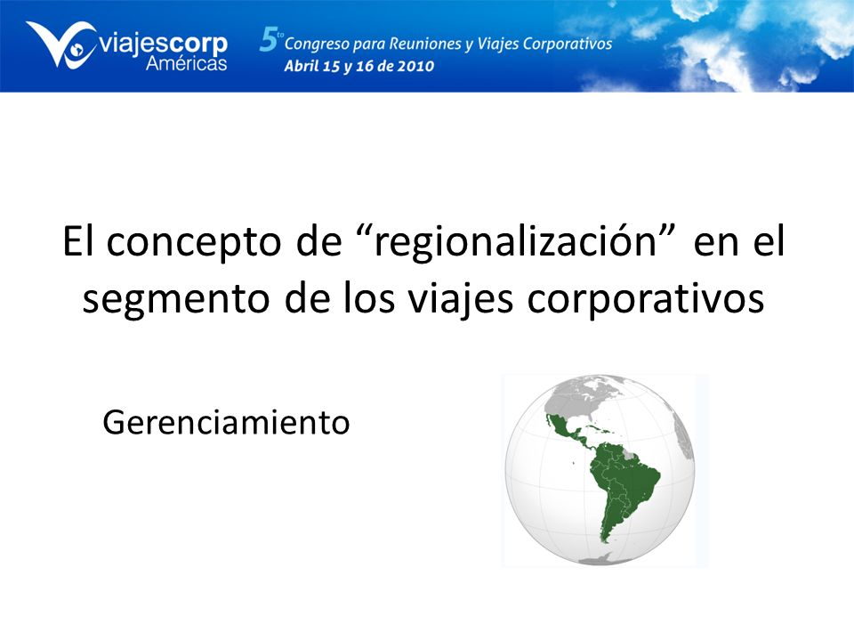 El concepto de regionalización en el segmento de los viajes corporativos Gerenciamiento
