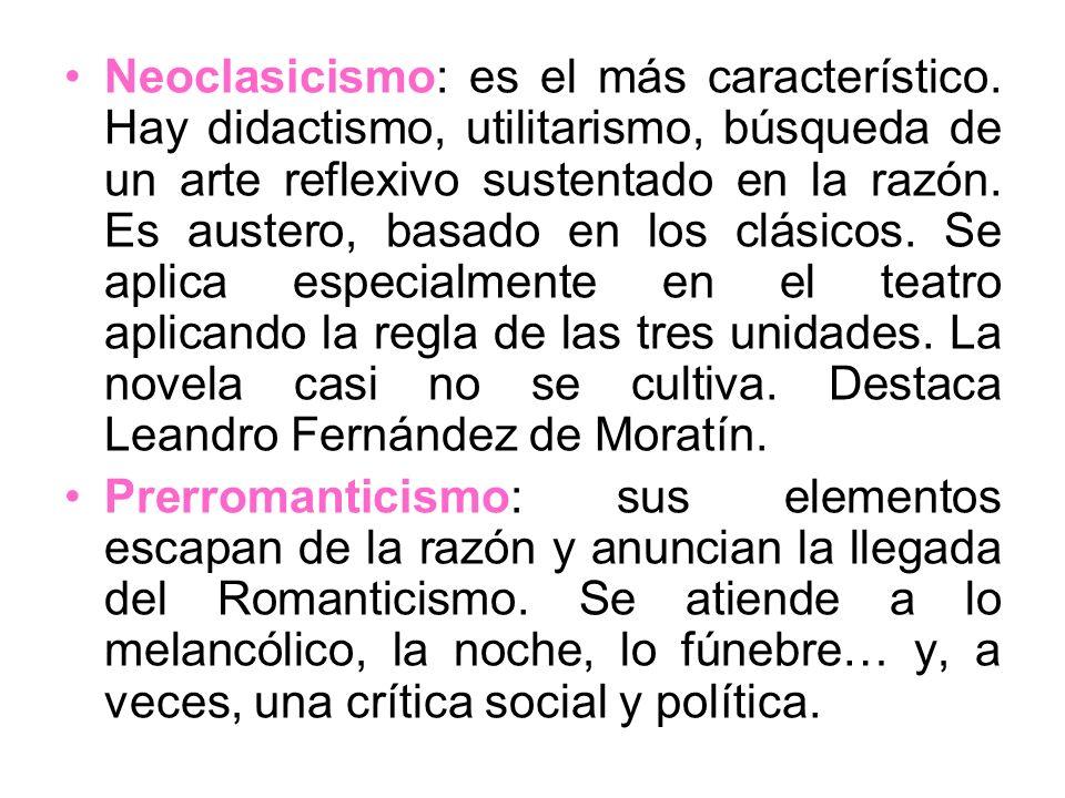 Neoclasicismo: es el más característico. Hay didactismo, utilitarismo, búsqueda de un arte reflexivo sustentado en la razón. Es austero, basado en los