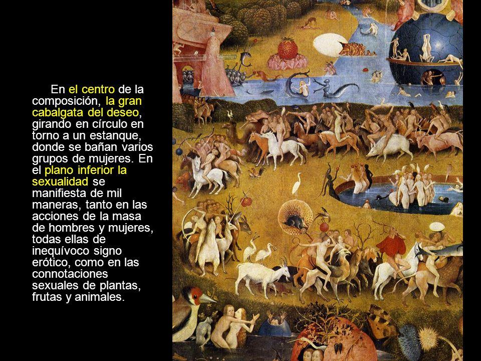 En el centro de la composición, la gran cabalgata del deseo, girando en círculo en torno a un estanque, donde se bañan varios grupos de mujeres. En el
