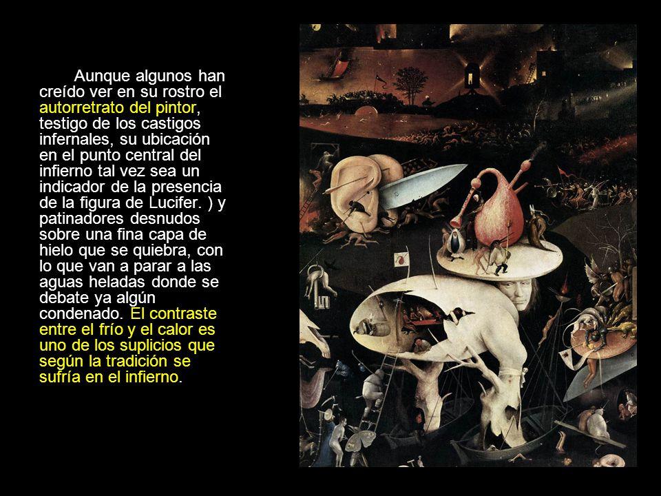 Aunque algunos han creído ver en su rostro el autorretrato del pintor, testigo de los castigos infernales, su ubicación en el punto central del infier