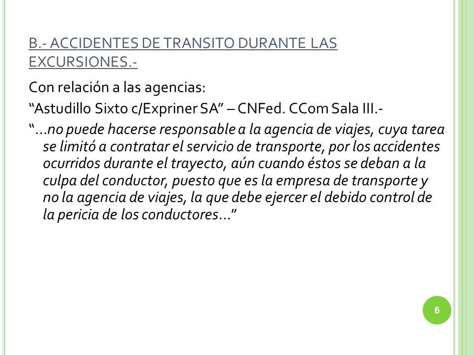 D.- RESPONSABILIDAD DE LOS INTERMEDIARIOS El intermediario de viajes no responderá por el incumplimiento, total o parcial de los viajes, estadías u otros servicios que constituyen el objeto del contrato.