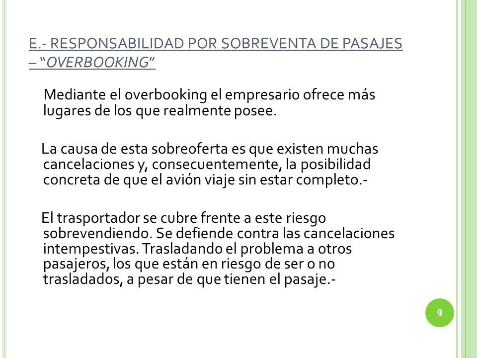 1.- CLAUSULAS DE RENUNCIA DIRECTA O INDIRECTA LA JURISPRUDENCIA ANTERIOR A LA LEY 24.240 DECLARÓ LO CONTRARIO.
