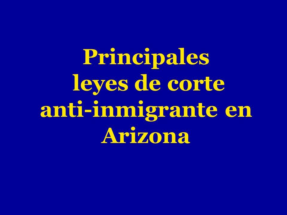 Principales leyes de corte anti-inmigrante en Arizona