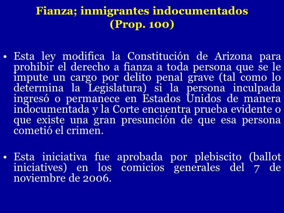 Esta ley modifica la Constitución de Arizona para prohibir el derecho a fianza a toda persona que se le impute un cargo por delito penal grave (tal co