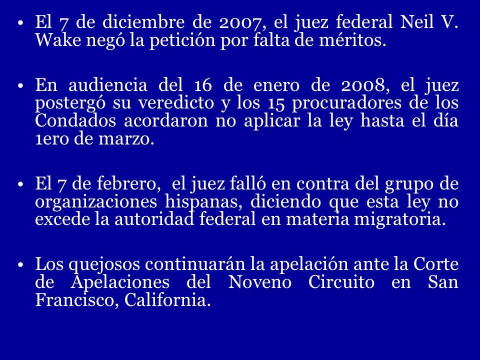 El 7 de diciembre de 2007, el juez federal Neil V. Wake negó la petición por falta de méritos. En audiencia del 16 de enero de 2008, el juez postergó
