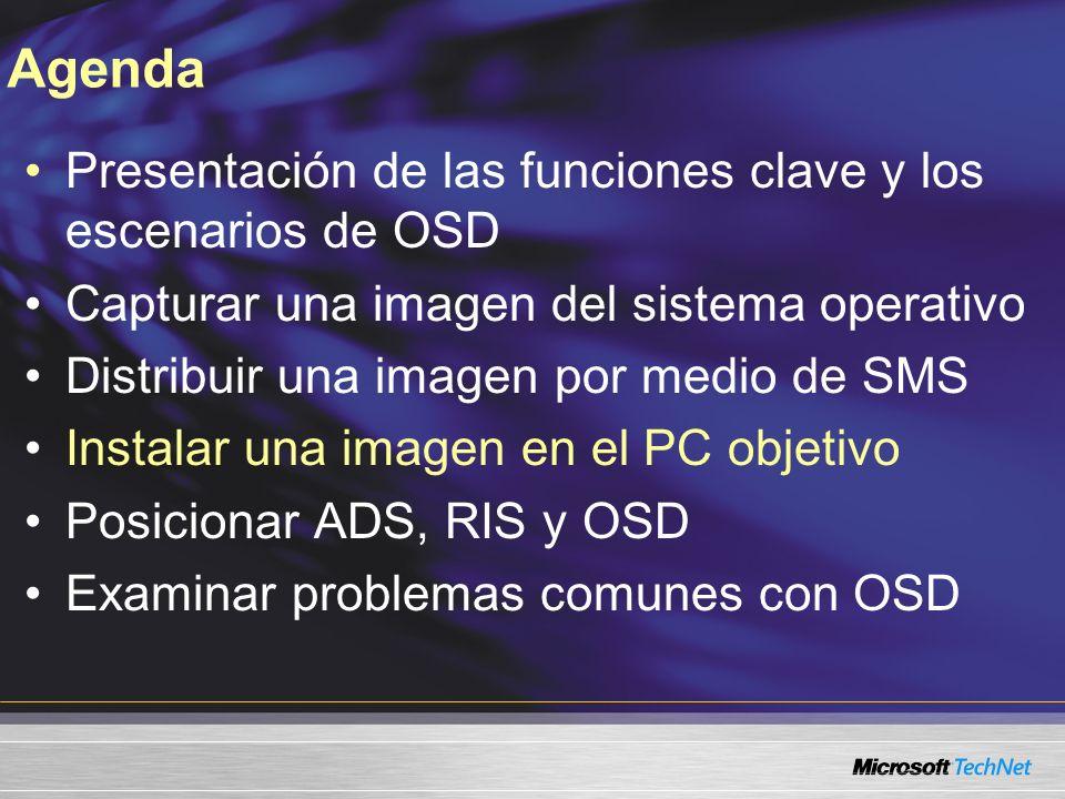Agenda Presentación de las funciones clave y los escenarios de OSD Capturar una imagen del sistema operativo Distribuir una imagen por medio de SMS In