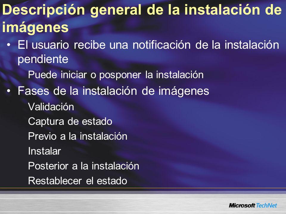 Descripción general de la instalación de imágenes El usuario recibe una notificación de la instalación pendiente Puede iniciar o posponer la instalaci