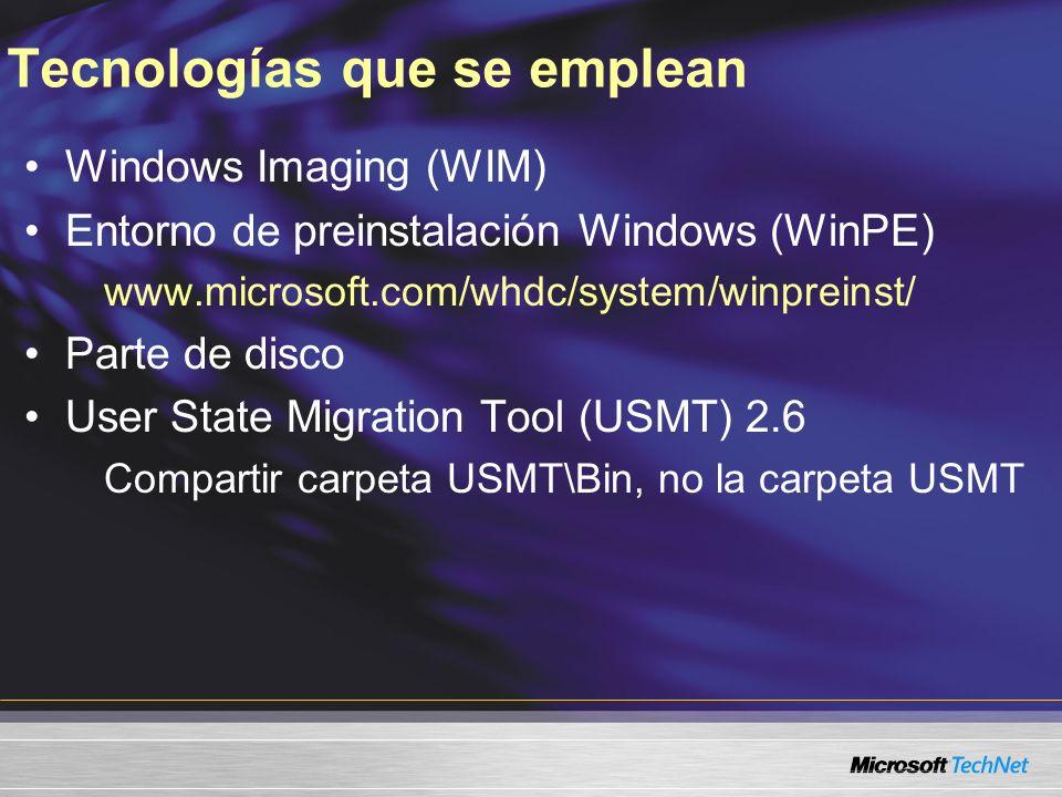 Tecnologías que se emplean Windows Imaging (WIM) Entorno de preinstalación Windows (WinPE) www.microsoft.com/whdc/system/winpreinst/ Parte de disco Us