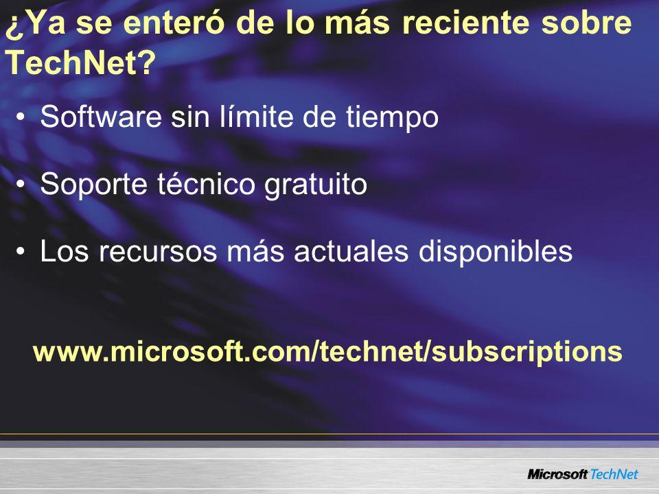 www.microsoft.com/technet/subscriptions ¿Ya se enteró de lo más reciente sobre TechNet? Software sin límite de tiempo Soporte técnico gratuito Los rec
