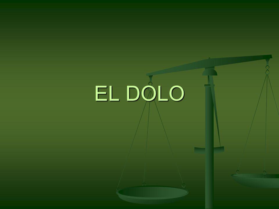 EL DOLO DOLO ELEMENTOS ETICO (CONOCIMIENTO DE TIPICIDAD DEL HECHO O DE SU ANTIJURICIDAD) SICOLOGICO (CONCIENCIA Y VOLUNTAD)