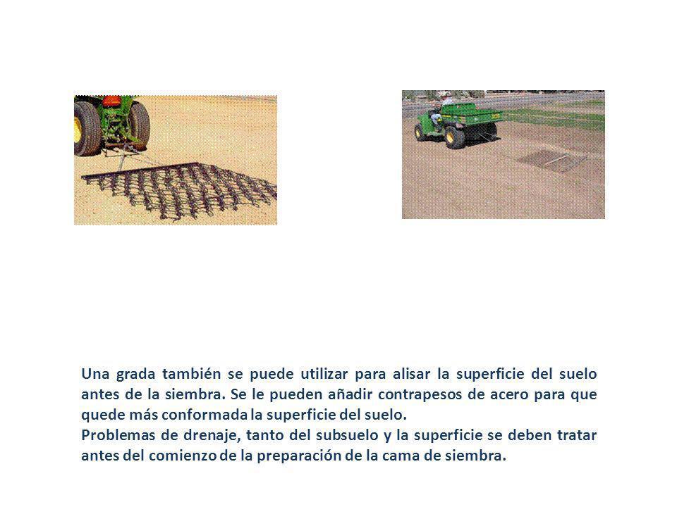 Una grada también se puede utilizar para alisar la superficie del suelo antes de la siembra. Se le pueden añadir contrapesos de acero para que quede m