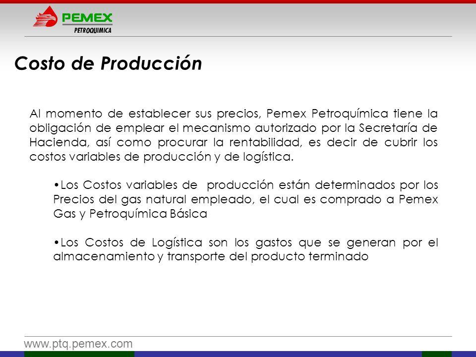 www.ptq.pemex.com Al momento de establecer sus precios, Pemex Petroquímica tiene la obligación de emplear el mecanismo autorizado por la Secretaría de