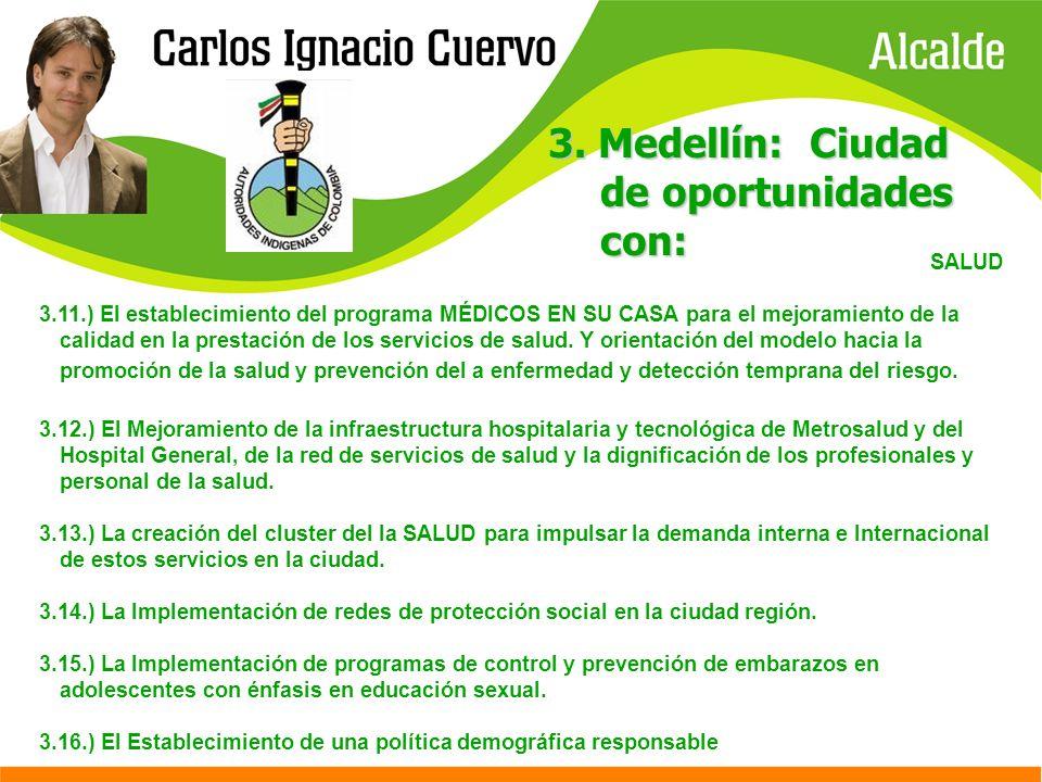 SALUD 3.11.) El establecimiento del programa MÉDICOS EN SU CASA para el mejoramiento de la calidad en la prestación de los servicios de salud. Y orien