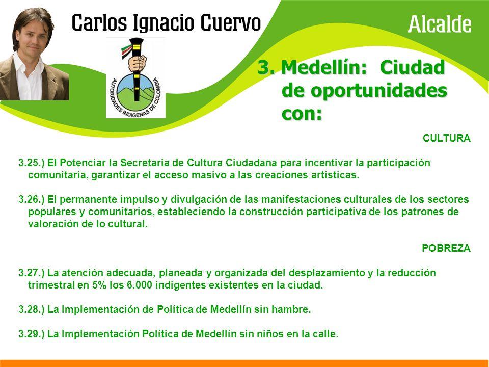 CULTURA 3.25.) El Potenciar la Secretaria de Cultura Ciudadana para incentivar la participación comunitaria, garantizar el acceso masivo a las creacio