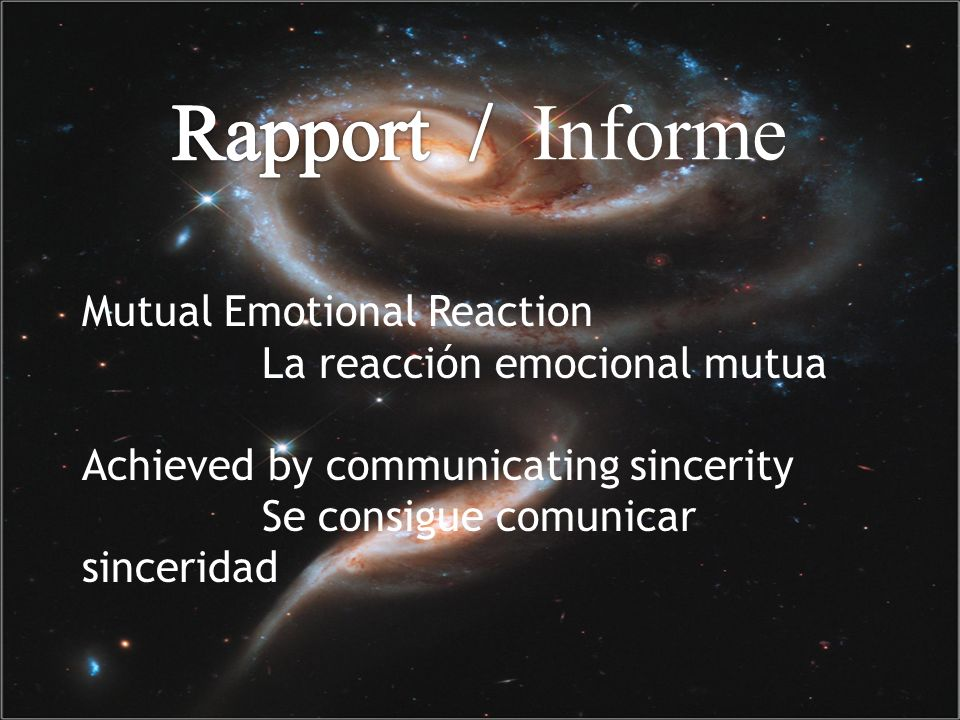 Mutual Emotional Reaction La reacción emocional mutua Achieved by communicating sincerity Se consigue comunicar sinceridad