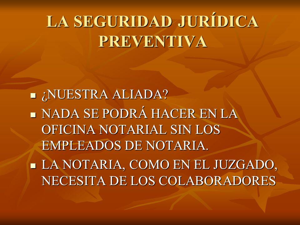 LA SEGURIDAD JURÍDICA PREVENTIVA ¿NUESTRA ALIADA. ¿NUESTRA ALIADA.