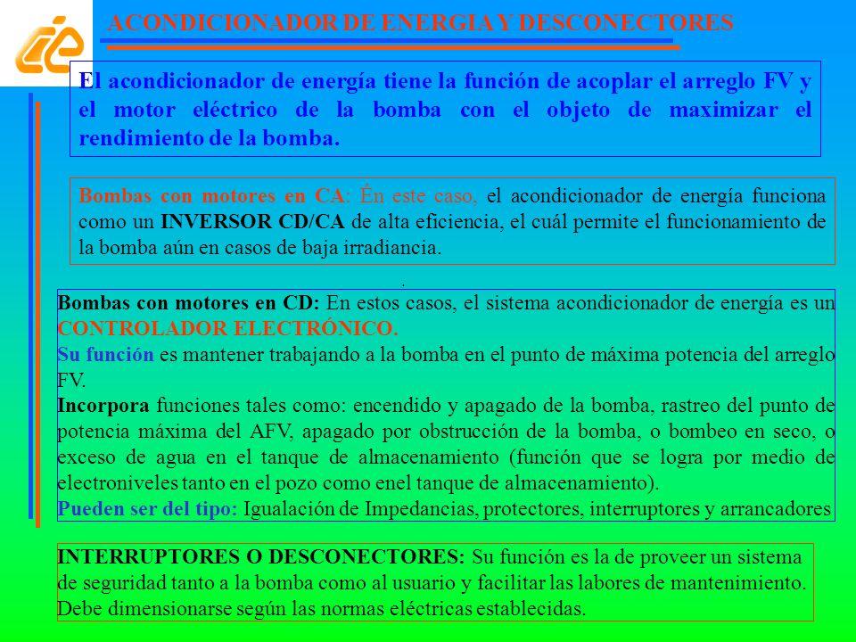 ACONDICIONADOR DE ENERGIA Y DESCONECTORES. Bombas con motores en CD: En estos casos, el sistema acondicionador de energía es un CONTROLADOR ELECTRÓNIC