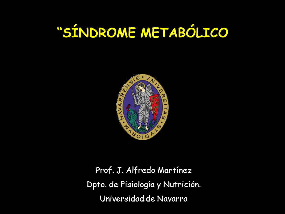 SÍNDROME METABÓLICO Prof.J. Alfredo Martínez Dpto.