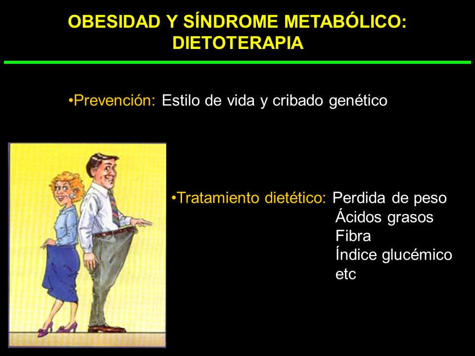 DIAGNÓSTICO DEL SÍNDROME METABÓLICO ATP III (2001) Obesidad abdominal: circunf abdominal>102 cm en varones >88 cm en mujeres. Hipertrigliceridemia: 15
