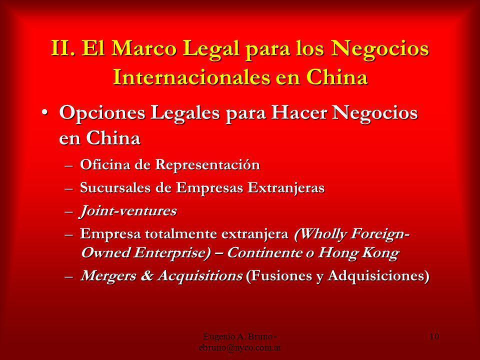 Eugenio A. Bruno - ebruno@nyco.com.ar 10 II. El Marco Legal para los Negocios Internacionales en China Opciones Legales para Hacer Negocios en ChinaOp