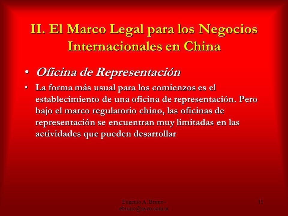 Eugenio A. Bruno - ebruno@nyco.com.ar 11 II. El Marco Legal para los Negocios Internacionales en China Oficina de RepresentaciónOficina de Representac