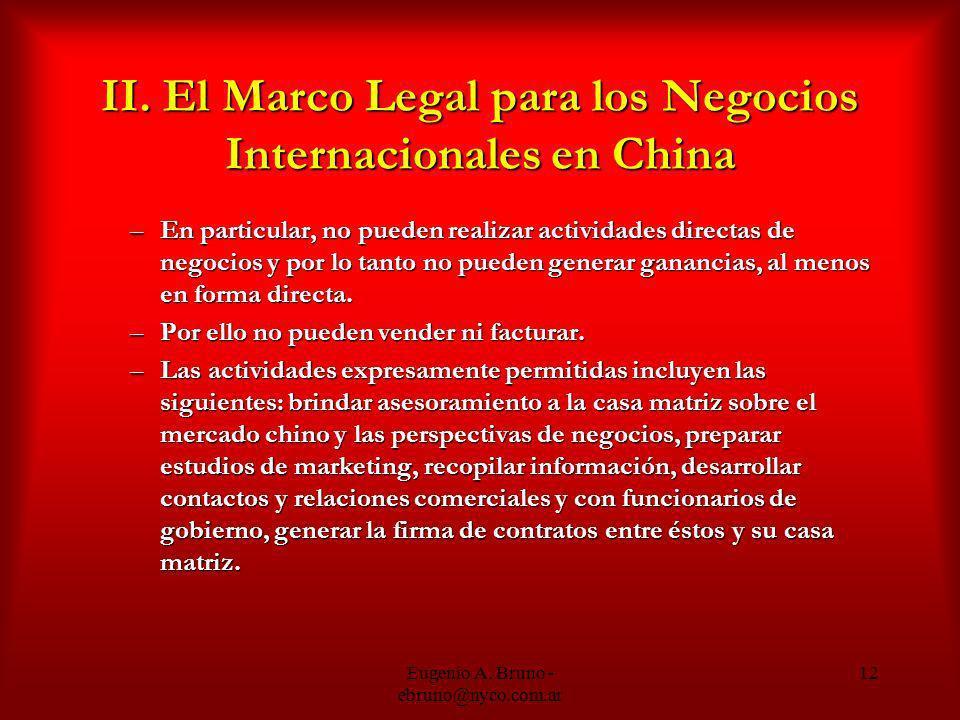 Eugenio A. Bruno - ebruno@nyco.com.ar 12 II. El Marco Legal para los Negocios Internacionales en China –En particular, no pueden realizar actividades