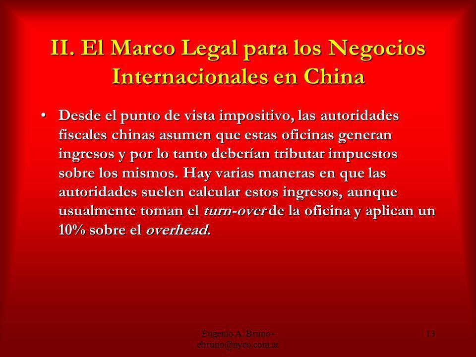 Eugenio A. Bruno - ebruno@nyco.com.ar 13 II. El Marco Legal para los Negocios Internacionales en China Desde el punto de vista impositivo, las autorid