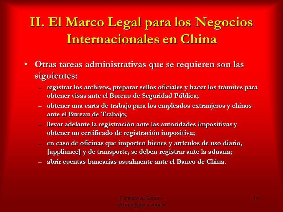 Eugenio A. Bruno - ebruno@nyco.com.ar 16 II. El Marco Legal para los Negocios Internacionales en China Otras tareas administrativas que se requieren s