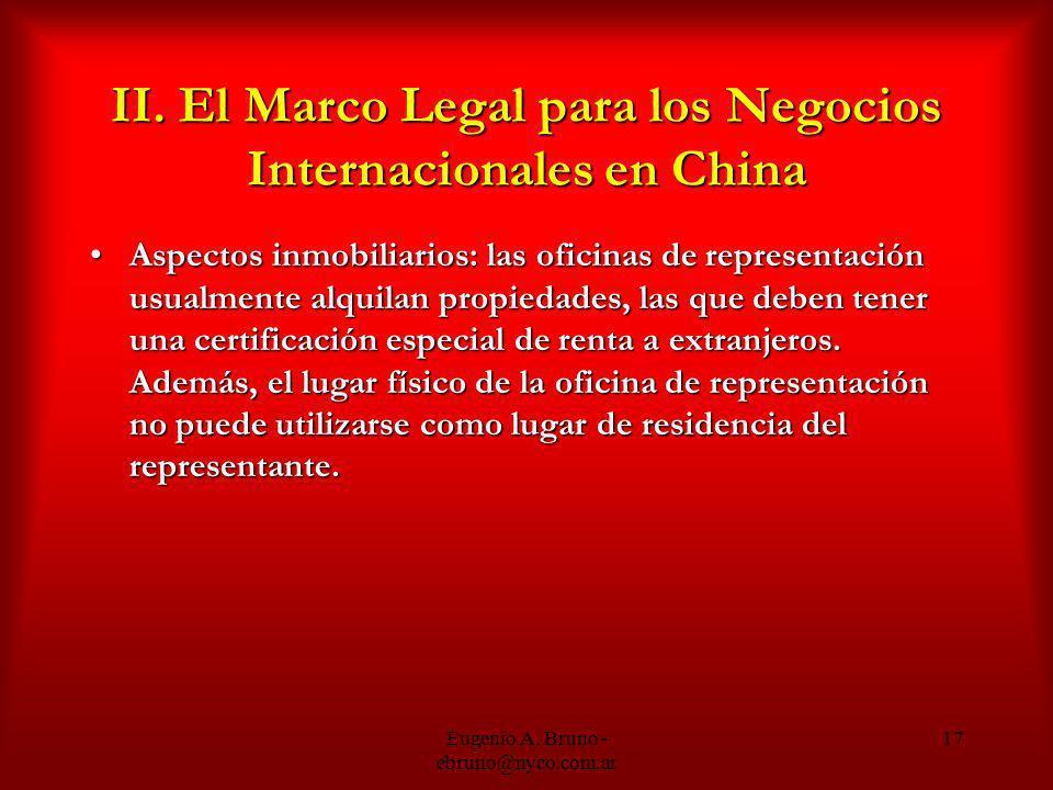 Eugenio A. Bruno - ebruno@nyco.com.ar 17 II. El Marco Legal para los Negocios Internacionales en China Aspectos inmobiliarios: las oficinas de represe
