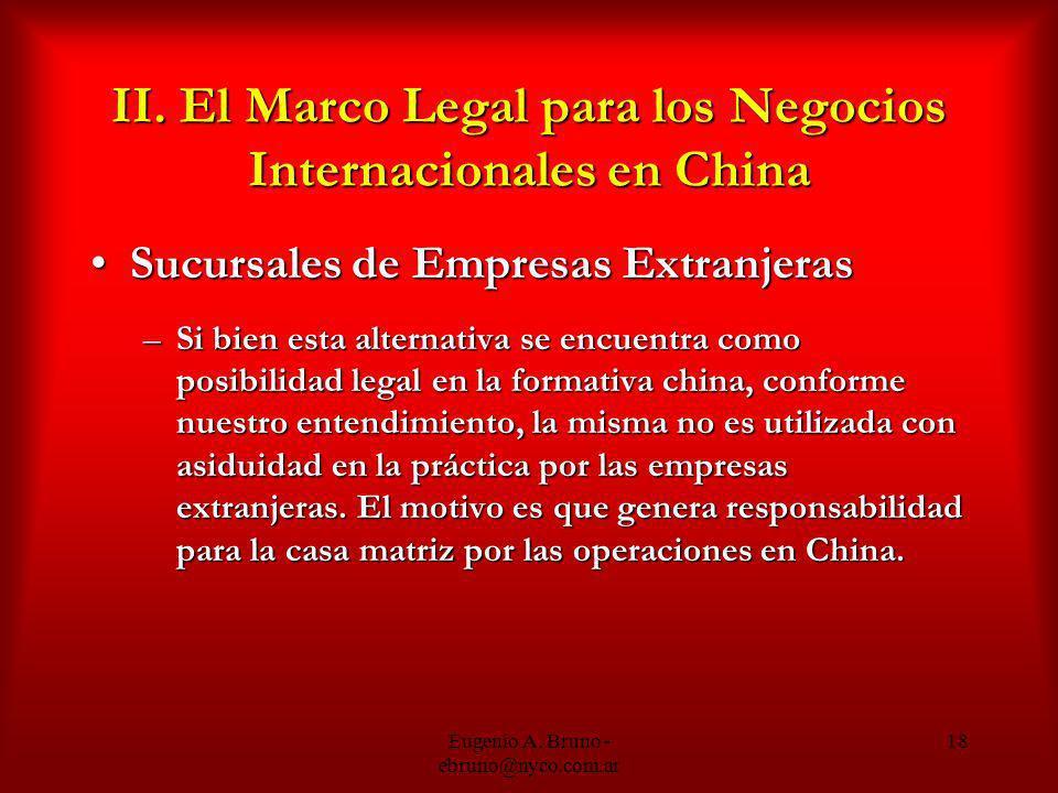 Eugenio A. Bruno - ebruno@nyco.com.ar 18 II. El Marco Legal para los Negocios Internacionales en China Sucursales de Empresas ExtranjerasSucursales de